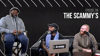 The Joe Budden Podcast Episode 316 | The Scammy's