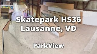 La Fievre, HS36 Skatepark Lausanne, VD / Schweiz (2017 | #ParkView 57)