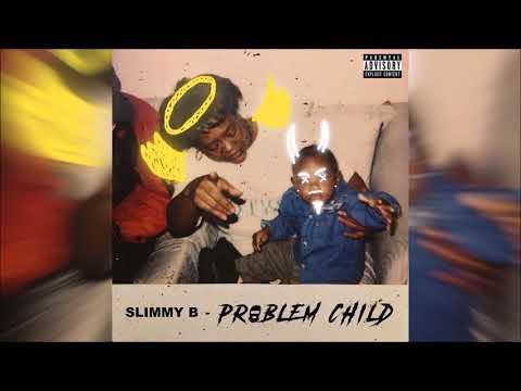 Slimmy B - Problem Child (Full Mixtape)