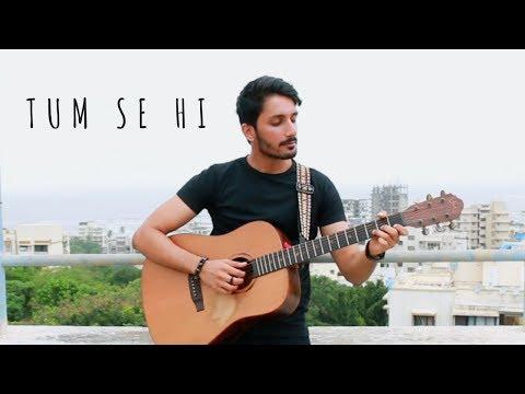 Tum Se Hi (Acoustic) Cover | Mohit Chauhan | Jab We Met