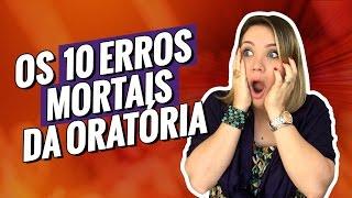 OS 10 ERROS MORTAIS DA ORATÓRIA
