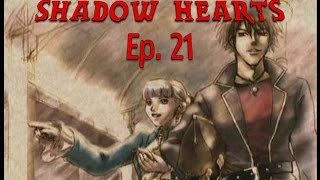 Shadow Hearts [Episode 21 - Hong Kong Phooey]