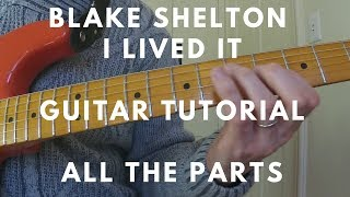 Blake Shelton - I Lived It - Guitar Tutorial - ALL THE PARTS  with TAB