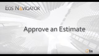 Eos Group: Approve an Estimate