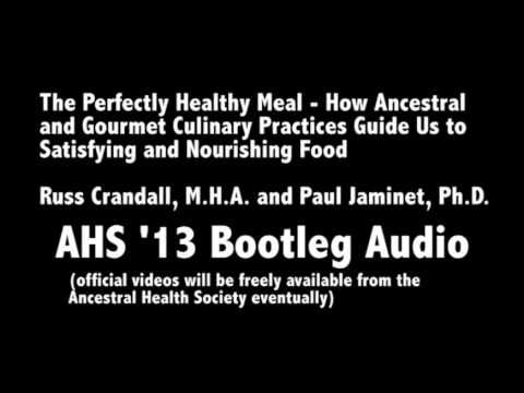 AHS13 - The Perfectly Healthy (Gourmet) Meal - Crandall and Jaminet - Bootleg Audio