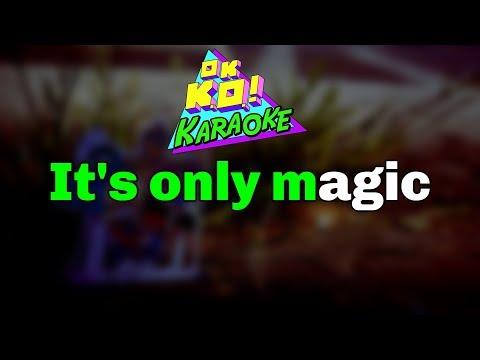 It's Only Magic (Ending Theme) - OK K.O. Karaoke