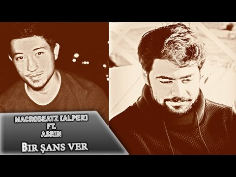 MacroBeatz [Alper] ft. Asrın & Gülnaz - Bir Sans Ver (Official Audio)