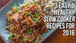 3 Healthy Slow Cooker Recipes for 2016  3 Recetas Hacer en Olla de Cocción Lenta