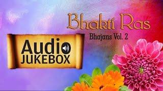 Popular Bhajans - Bhakti Ras (Vol 2)   Top Devotional Songs   Audio Jukebox