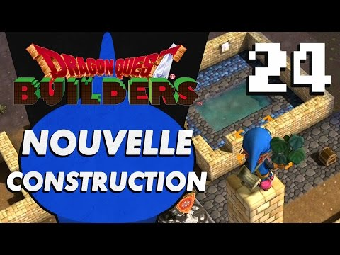 DRAGON QUEST BUILDERS : Nouvelle construction ! | LET'S PLAY FR #24