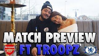 TROOPZ VS SOPHIE | ARSENAL VS CHELSEA | MATCH PREVIEW | The London Derby!