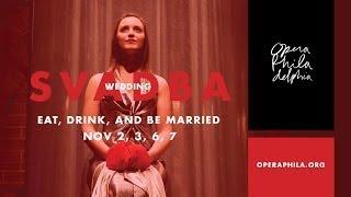 Svadba-Wedding trailer | Opera Philadelphia
