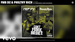 Fmb Dz, Philthy Rich - 2 Clips (Audio) ft. Cash Kidd, Cash Click Boog