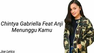 Menunggu Kamu - Anji Feat Chintya Gabriella [LYRICS]