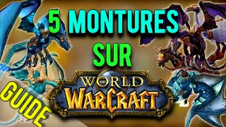 5 MONTURES SIMPLES A OBTENIR SUR WORLD OF WARCRAFT !