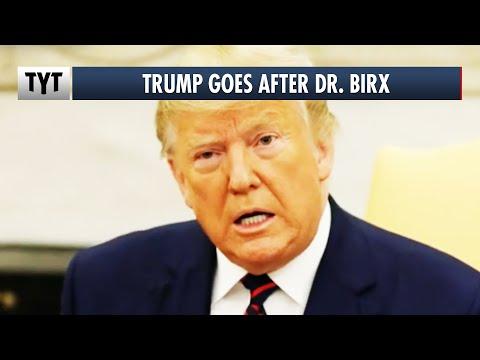 Trump Turns On Dr. Birx
