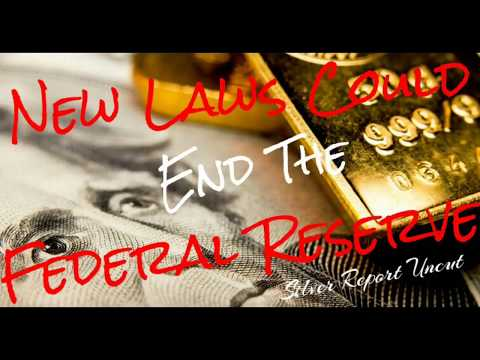 New Laws Could End The Federal Reserve! Silver And Gold Currency Competition
