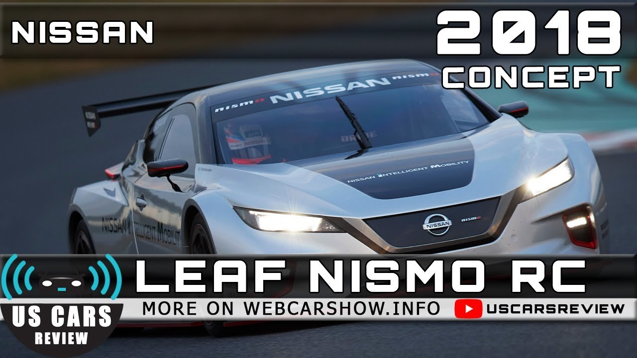 2018 nissan leaf nismo rc concept review release date specs prices youtube. Black Bedroom Furniture Sets. Home Design Ideas