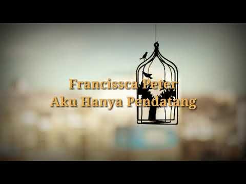 Francissca Peter - Aku Hanya Pendatang