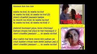 Wada na tor ( Dil tuhj ko dia ) Free karaoke with lyrics by Hawwa -