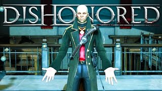 Dishonored - Stealth High Chaos Assassinate Lord Regent!