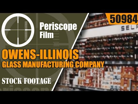 OWENS-ILLINOIS GLASS MANUFACTURING COMPANY PROMOTIONAL FILM 50984