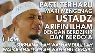 [1 JAM] Dzikir With Ustadz Arifin Ilham - Subhanallah Walhamdulillah Walailahaillallah Wallahuakbar
