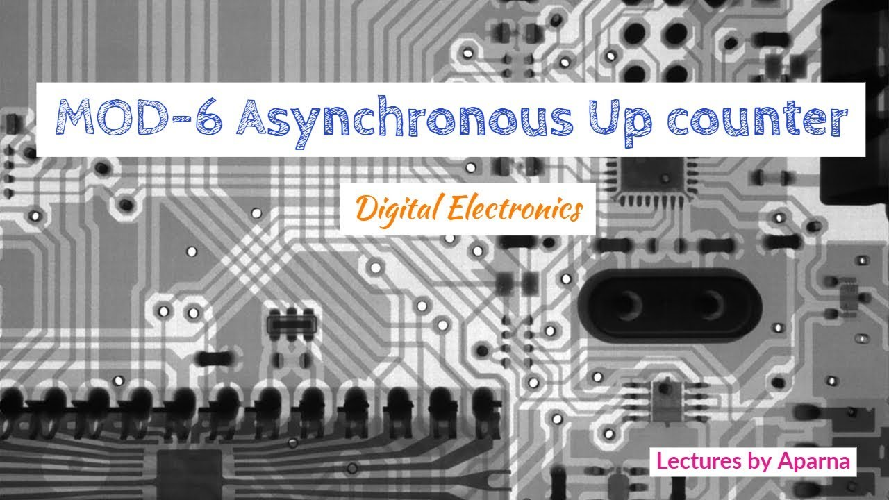 Design of MOD-6 Asynchronous Up counter | Digital Electronics - YouTube