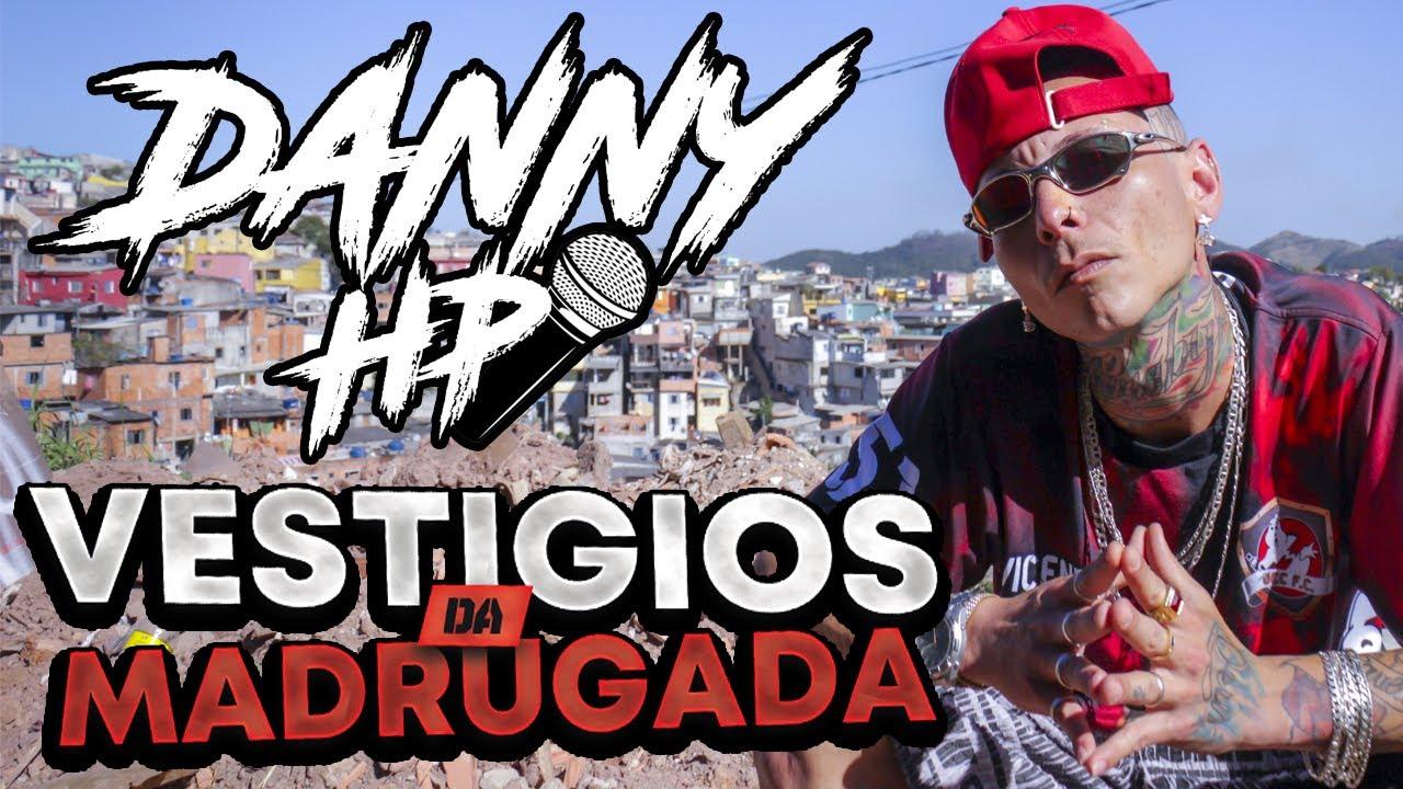 Danny HP - Vestígio da Madrugada