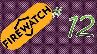 Firewatch Episode 12 - Wangle Gaming