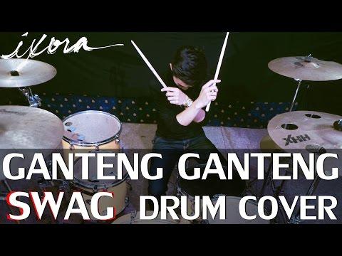 Ganteng Ganteng SWAG - GGS - Young Lex - Drum Cover - Ixora (Wayan)
