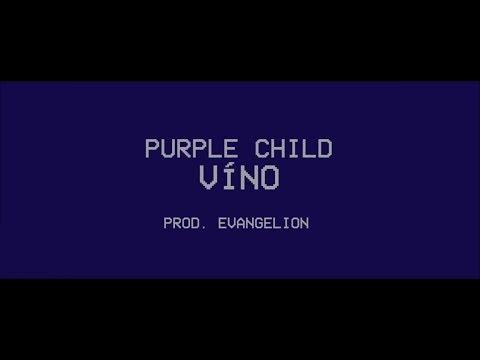 PURPLE CHILD - VÍNO prod. EVANGELION