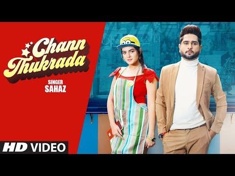 Chann Thukrada (Full Song) Sahaz | Ar Deep | Abhinav Lahoria | Latest Punjabi Song 2020