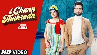 Chann Thukrada (Sahaz) Mp3 Song Download