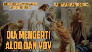 Dia Mengerti (Lirik) by Aldo Gustavo feat Voice Of Vitra (VOV)