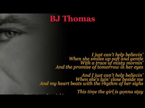 Just can't help believin' - BJ Thomas (Lyric Video) [HQ Audio]