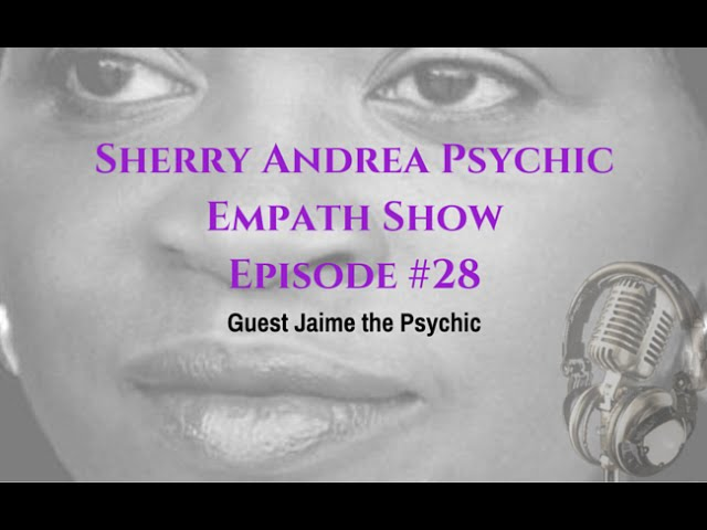 Episode 28 Guest Jaime the Psychic