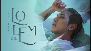 SONG LUÂN | LỌ LEM | Official Music Video