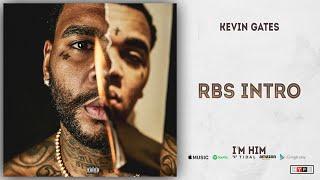 Kevin Gates - RBS Intro (I'm Him)