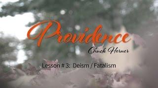 Providence: 3. Deism Fatalism