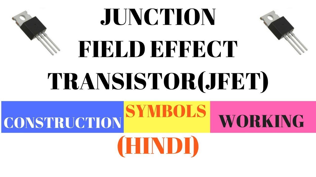 Jfet junction field effect transistor construction and working jfet junction field effect transistor construction and working symbols part 2 hindi biocorpaavc Images