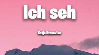 Katja Krasavice - Ich seh (Lyrics)