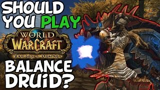 Should You Play A Balance Druid In Warlords Of Draenor?