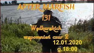 After Marfish # 131 Wędkarskich wspomnień czar 2 Live czat.