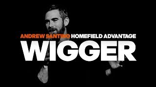 Wigger - Home Field Advantage Special