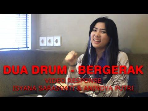 DUA DRUM - BERGERAK (VIDEO RESPONSE - ISYANA SARASVATI & ANINDYA PUTRI)
