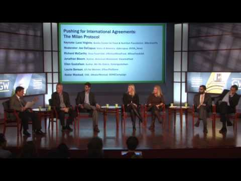Entire Panel: Pushing for International Agreements: The Milan Protocol (Food Tank Summit)