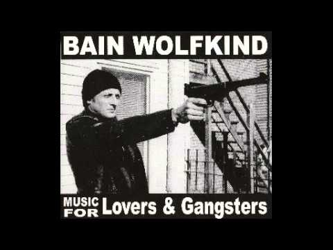 Bain Wolfkind - Driving All Night