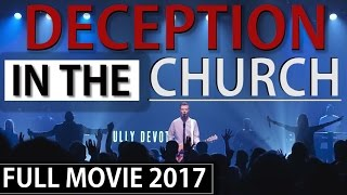 Video Deception In The Church (2017) FULL CHRISTIAN MOVIE [A film by Collin Retkowski and One Reality] download MP3, 3GP, MP4, WEBM, AVI, FLV November 2017