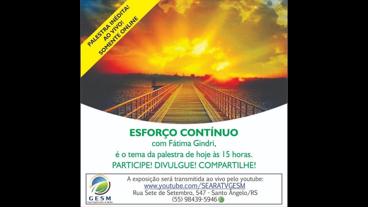 11/07/2020 - ESFORÇO CONTÍNUO - Fátima Gindri